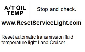 Reset automatic transmission fluid temperature warning light Land Cruiser