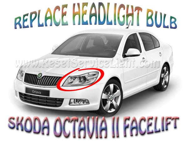 Change the headlight burned bulb on a Skoda Octavia 2 FL