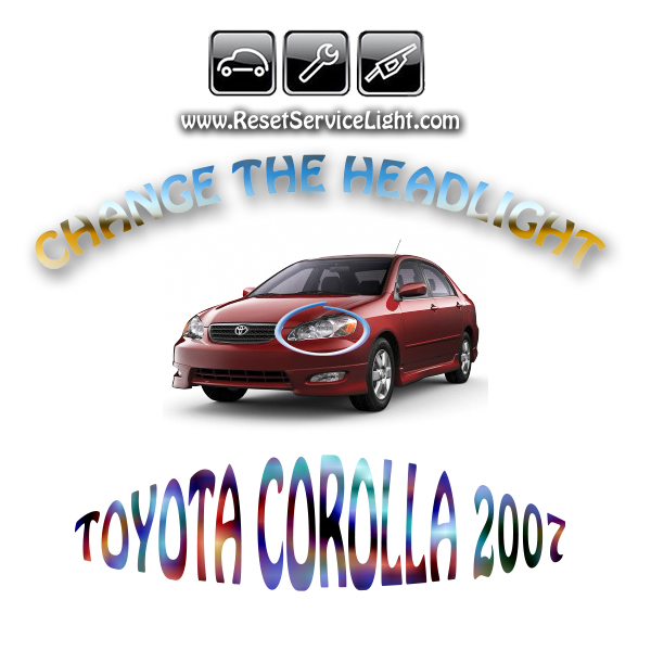 Replace the headlight assembly on a Toyota Corolla 2007