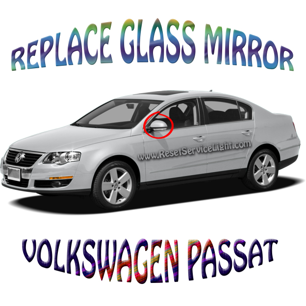 Change the glass of the right mirror on VW Passat 2005-2010