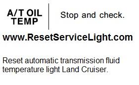 Reset automatic transmission fluid temperature warning light Land Cruiser