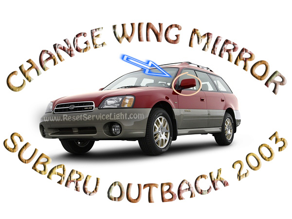Replace wing left mirror on Subaru Outback