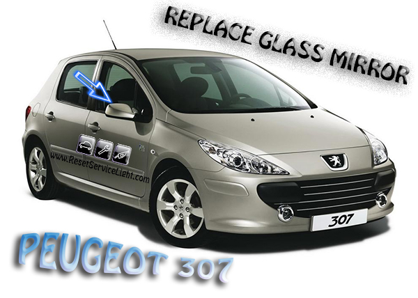 Peugeot 307 wing mirror glass replacement