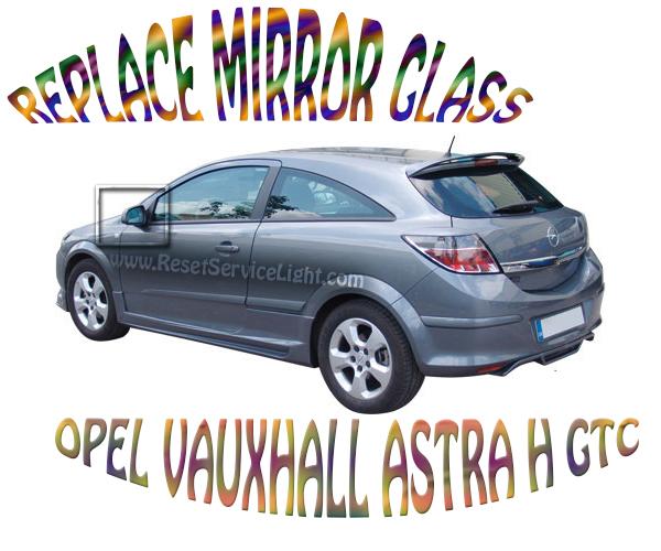 Change mirror glass Vauxhall Opel Astra H GTC 2 doors