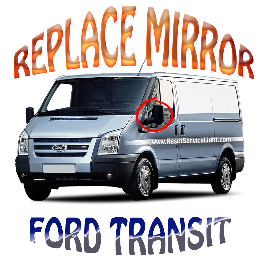 Change the glass of the right mirror on Ford Transit