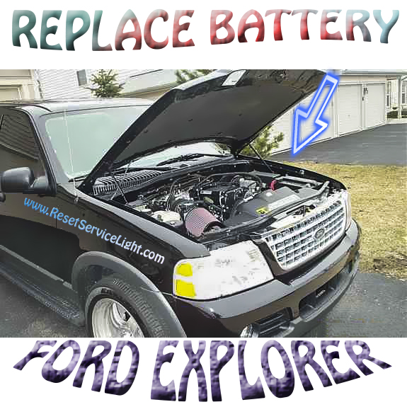 Change the battery on Ford Explorer made between 2002-2005
