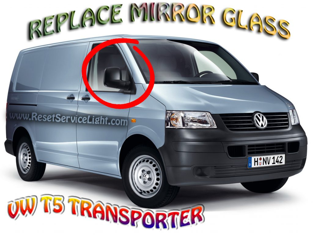 Replace the glass of the wing mirror on VW T5 Transporter